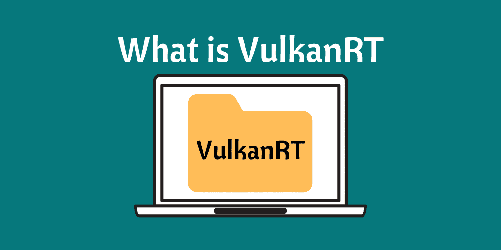 what-is-vulkanrt-and-is-it-safe