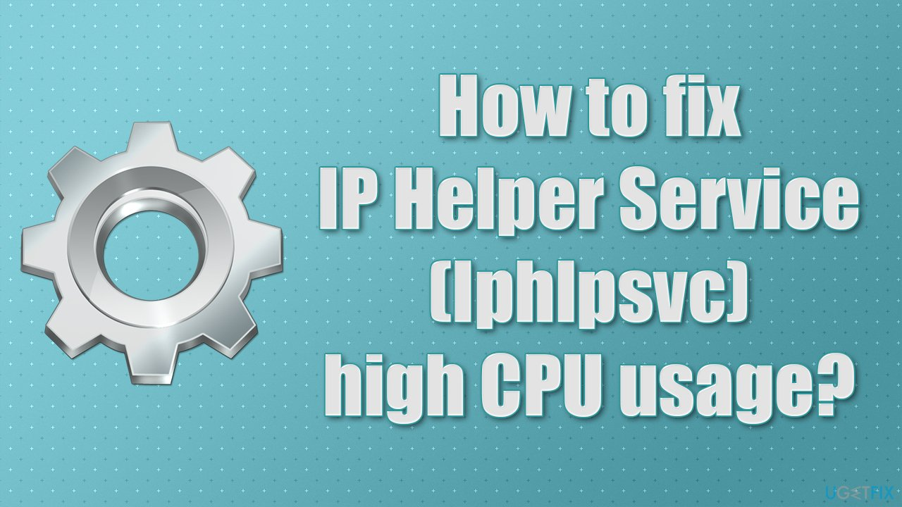 what-is-iphlpsvc-in-windows-10-and-is-it-safe
